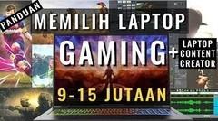10 Laptop Gaming Termurah 9-15 Jutaan dan Cara Memilih Laptop Gaming + Content Creator