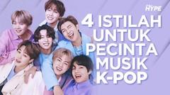 4 Istilah yang Wajib Diketahui Pecinta Musik K-Pop