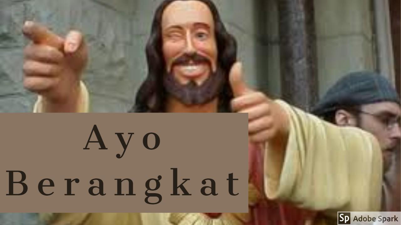Lucu Bikin Ngakak Kata Yesus Ayo Kita Berangkat