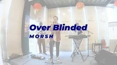LIVE MUSIC Morsh - Over Blinded
