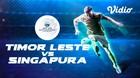 Full Match - Singapore 0 VS Timor Leste 4   Piala AFF U-15 2019