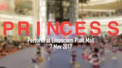 Princess Perform at Emporium Pluit Mall 7 May 2017