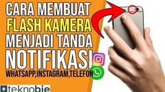 Cara Membuat Flash Kamera Jadi Tanda Notifikasi (Whatsapp,Telepon,Instagram dan lainnya)