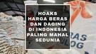 HOAKS HARGA BERAS DAN DAGING DI INDONESIA PALING MAHAL SEDUNIA