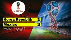 KOREA REPUBLIK VS MEXICO (1-2) highlight&goal