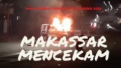 Demo Omnibus Law, Makassar Mencekam