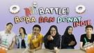 BATTLE BOBA DAN DONAT INDIE ft. INFOBDG AMBASSADOR | TASTE TEST