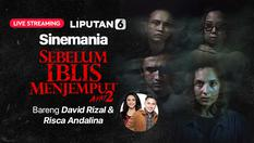 "Sinemania ""Sebelum Iblis Menjemput Ayat 2"" Bareng David Rizal & Risca Andalina - 22 Jan 2020 | 15:00 WIB"