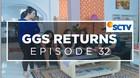 GGS Returns - Episode  32