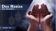 Doa Harian Bulan Ramadhan [Hari 23]