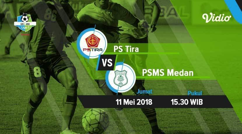 [11 Mei 15:30 WIB] Live Streaming Liga 1 - PS Tira vs PSMS ...