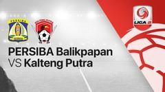 Full Match - Persiba Balikpapan vs Kalteng Putra | Liga 2 2020