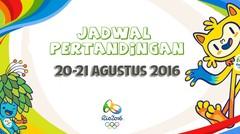 Jadwal Olimpiade 20-21 Agustus