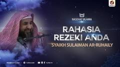 Nasehat Ulama: Rahasia Rezeki Anda - Syaikh Sulaiman ar-Ruhaily