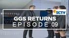 GGS Returns - Episode 9
