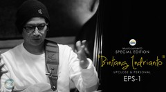 "EPS 86 - Special Edition ""BINTANG INDRIANTO"" upclose & personal - 1"