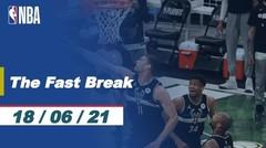 The Fast Break | Cuplikan Pertandingan - 18 Juni 2021 | NBA Playoffs 2020/21