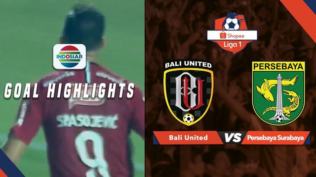 Bali United  Vs Persebaya Surabaya  Goal Highlights Shopee Liga  Vidio