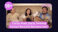 Cerita Imam Darto Tentang Fantasi Bercinta Bersama Istri | BOBA