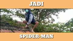 JADI SPIDERMAN