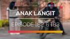 Anak Langit - Episode 182 dan 183