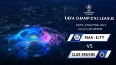 Jadwal Pertandingan | Manchester City vs Club Brugge - 4 November 2021, 03:00 WIB | UEFA Champions League 2021
