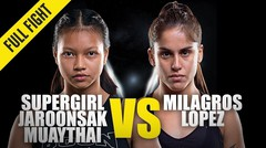 Supergirl vs. Milagros Lopez - ONE Championship Full Fight