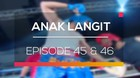 Anak Langit - Episode 45 dan 46