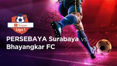 08 Dec 2019 | 15:30 WIB - Persebaya vs Bhayangkara - Shopee Liga 1