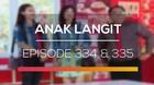 Anak Langit - Episode 334 dan 335