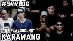 #SVvlog - SOULVIBE 'The Playground' -  Karawang