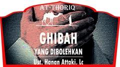Ghibah Yang DIBOLEHKAN..! - Ustadz Tengku Hanan Attaki, Lc.