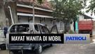 Laporan Utama: Mayat Wanita Dalam Mobil yang Terbakar | Patroli