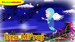 ISRA MIRAJ | Lagu Kisah Nabi bersama Diva | Kastari Animation