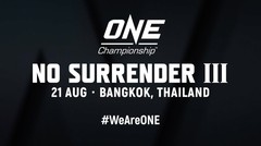 ONE: NO SURRENDER III Preview: Everything You Need To Know