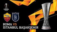 Full Match - AS Roma Vs Istanbul Basaksehir | UEFA Europa League 2019/20