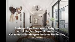 Tips Mendesain Entry Hall Untuk Bagian Depan Rumahmu, Kesan Pada Pandangan Pertama itu Penting!