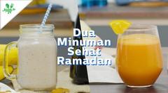 Minuman Penunda Lapar Saat Puasa (Smoothie Pisang Almond) dan Jus Semangat Ramadan (Mix Juice Buah Segar)