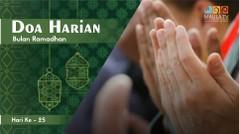 Doa Harian Bulan Ramadhan [Hari 25]