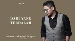 PASHA - Dari Yang Terdalam | Official Lyric Video