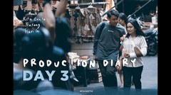 NANTI KITA CERITA TENTANG HARI INI - PRODUCTION DIARY DAY 3
