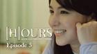 #WebseriesHOURS - Episode 5