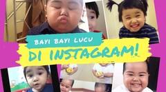 Bayi Bayi Instagram Yang Bikin Gemas
