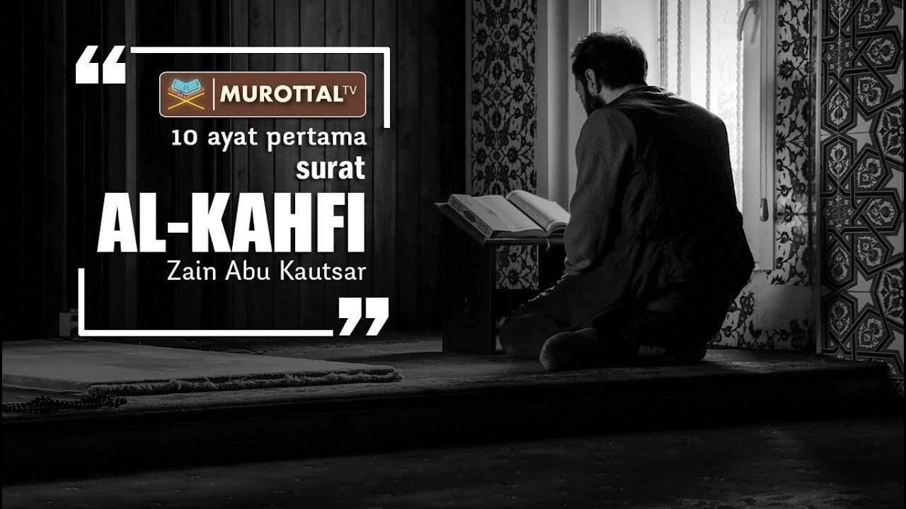 Bacaan Quran 10 Ayat Pertama Surat Al Kahfi Zain Abu Kautsar