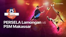 07 Dec 2019 | 15:30 WIB | Persela Lamongan vs PSM Makassar - Shopee Liga 1