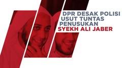 DPR Desak Polisi Usut Tuntas Penusukan Syekh Ali Jaber