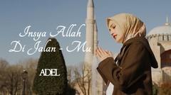 Adel - Insya Allah Di Jalan-Mu | Official Music Video