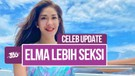 Celeb Update! Elma Agustin Mantan Pacar Kevin Aprilio Kini Tampil Seksi