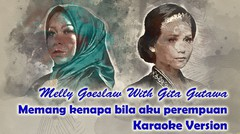 melly goeslaw ft. gita gutawa - memang kenapa bila aku perempuan - karaoke