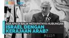 Ada Apa di Balik Merapatnya Hubungan Israel dengan Kerajaan Arab ?